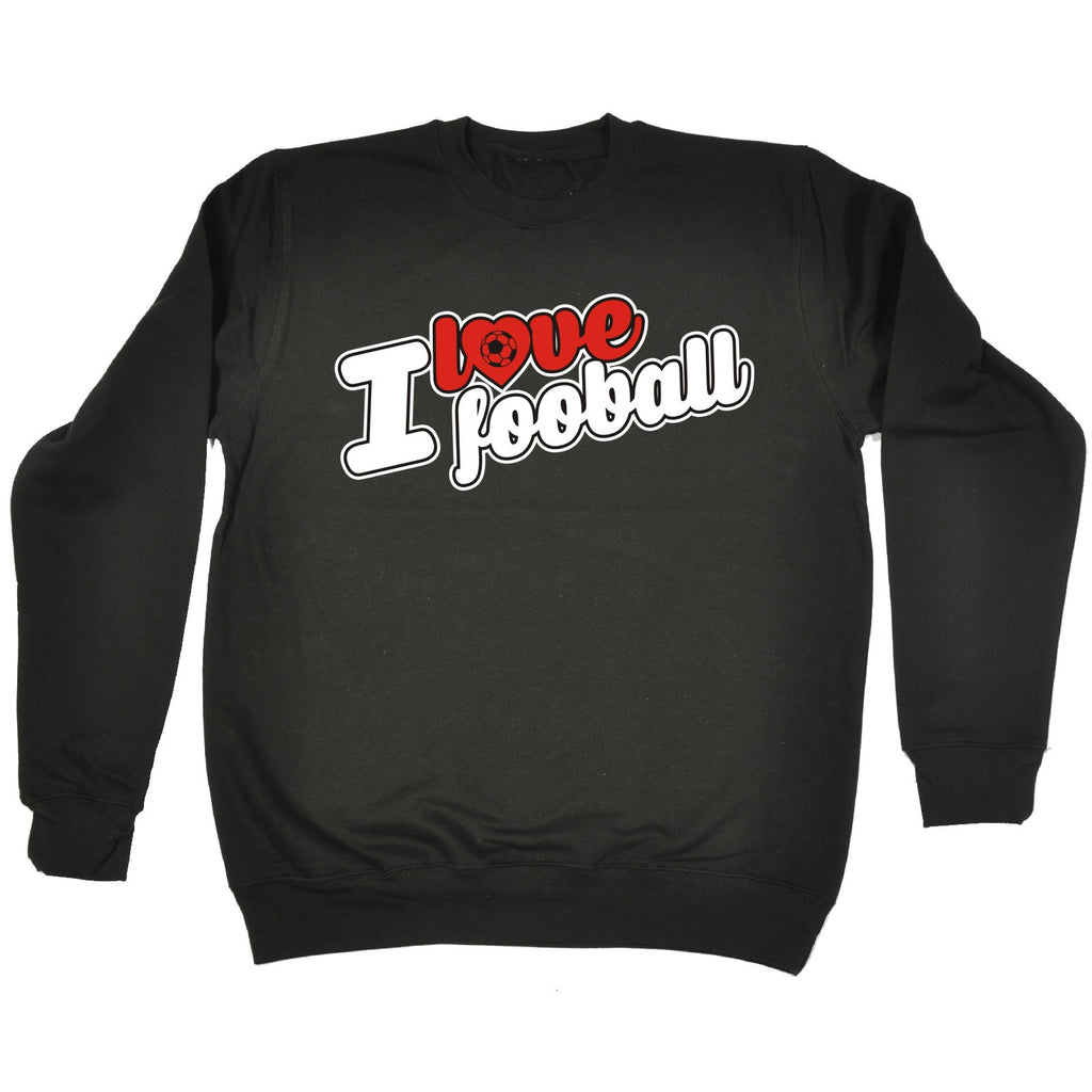 123t I Love Football Funny Sweatshirt