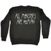 123t  All Monsters Are Human - SWEATSHIRT, 123t