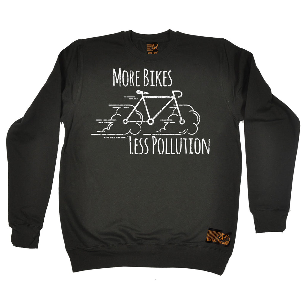 Ride Like The Wind More Bikes Less Pollution Cycling Sweatshirt