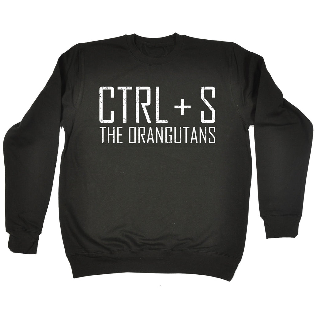 123t CTRL + S The Orangutans Funny Sweatshirt - 123t clothing gifts presents