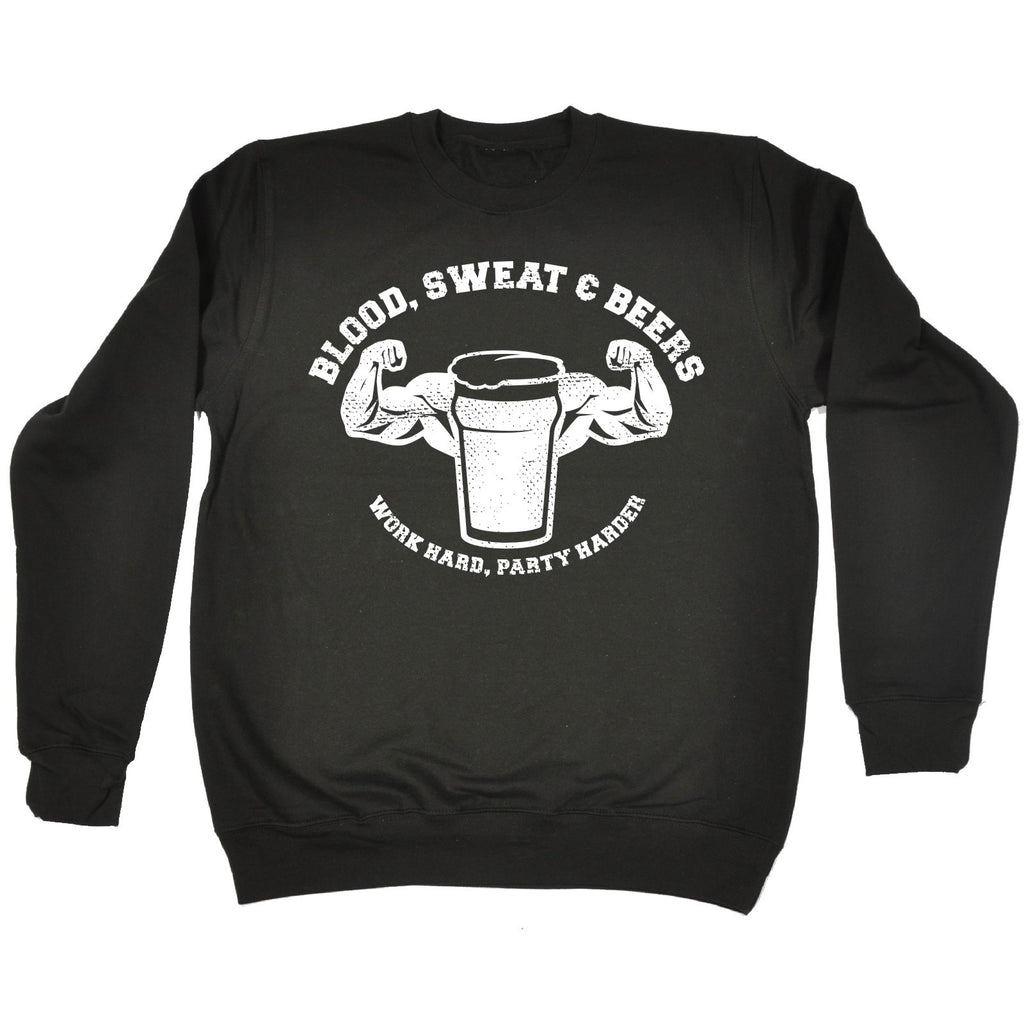 123t Blood Sweat & Beers Work Hard Party Harder Funny Sweatshirt