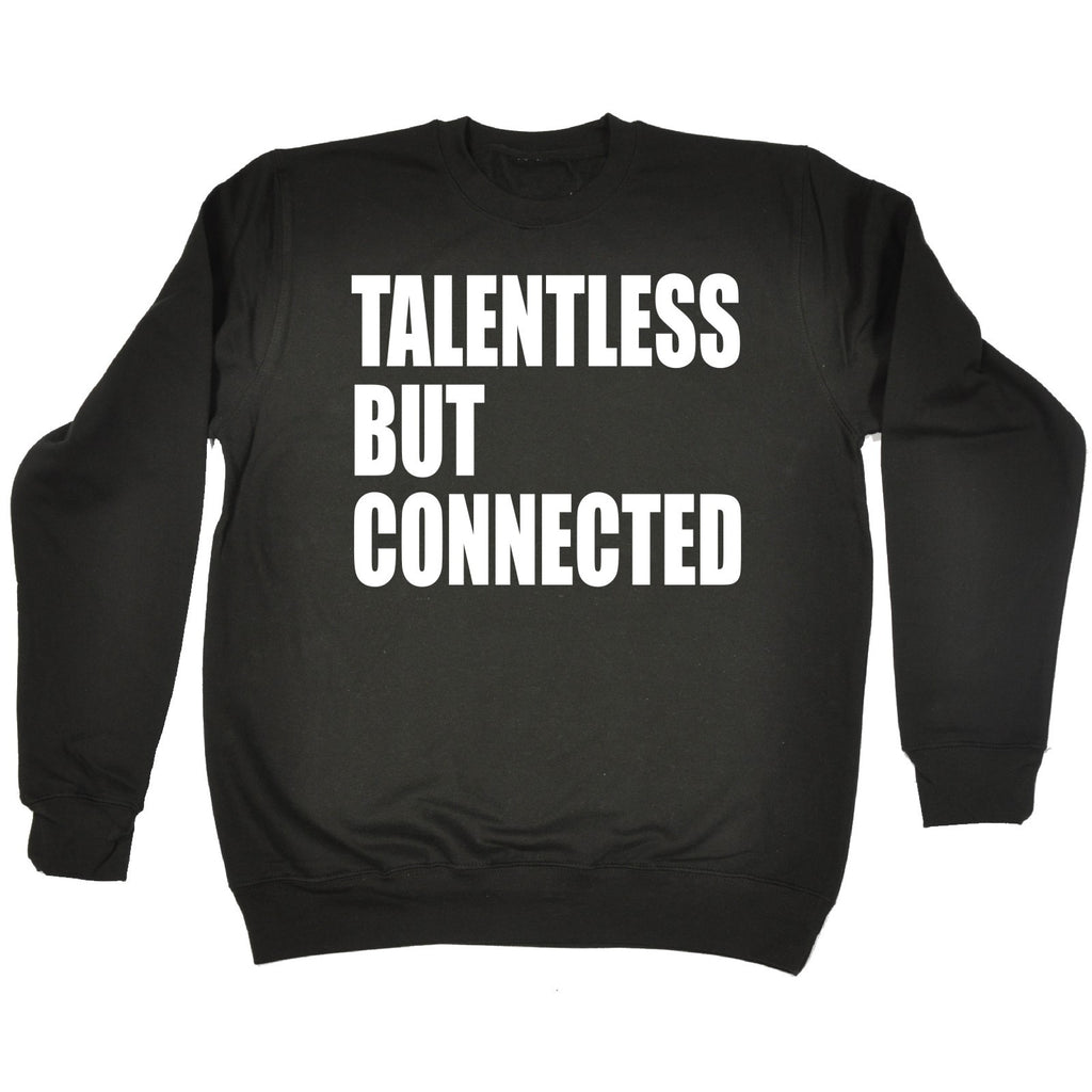 123t Talentless But Connected Funny Sweatshirt, 123t