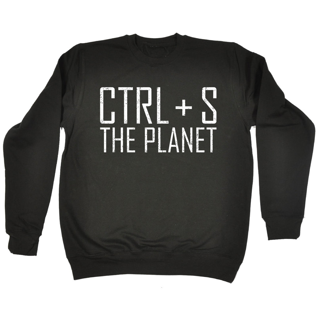 123t CTRL + S The Planet Funny Sweatshirt - 123t clothing gifts presents