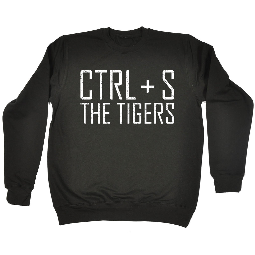 123t CTRL + S The Tigers Funny Sweatshirt - 123t clothing gifts presents