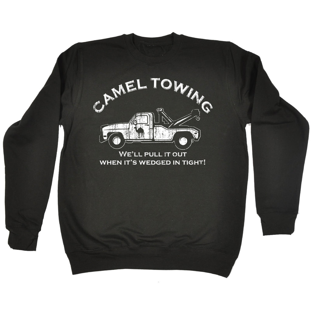 123t Camel Towing We'll Pull It Out When It's Wedged In Tight Funny Sweatshirt