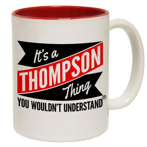 123t New It's A Thompson Thing You Wouldn't Understand Funny Mug