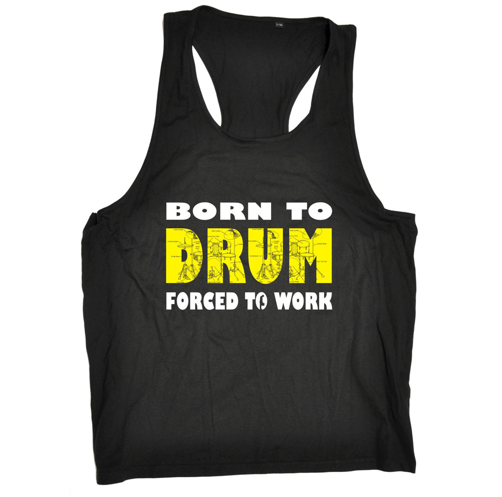 Banned Member Born To Drum Forced To Work Drummer Vest Top