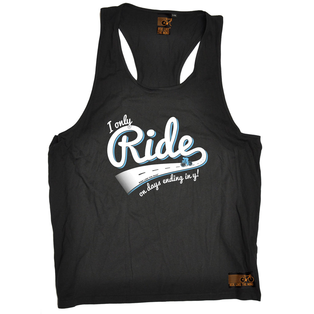 Ride Like The Wind I Only Ride On Days Ending In Y Cycling Men's Tank Top