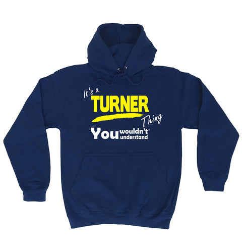 123t It's A Turner Thing You Wouldn't Understand Funny Hoodie, Its A Surname Thing