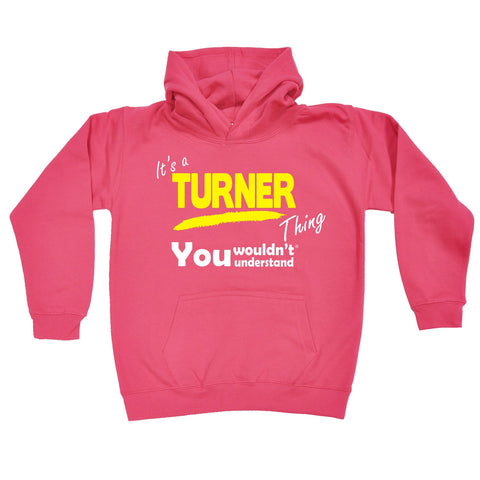 123t Kids It's A Turner Thing You Wouldn't Understand Funny Hoodie Ages 1-13, Its A Surname Thing
