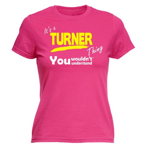 123t Women's It's A Turner Thing You Wouldn't Understand Funny T-Shirt