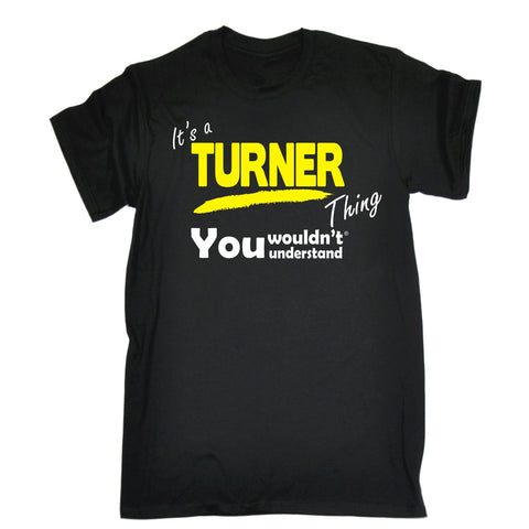 123t Men's It's A Turner Thing You Wouldn't Understand Funny T-Shirt