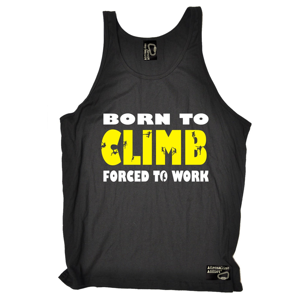 Adrenaline Addict Born To Climb Forced To Work Rock Climbing Vest Top