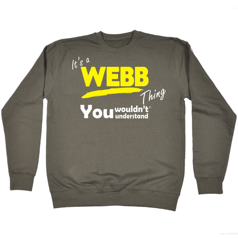 123t It's A Webb Thing You Wouldn't Understand Funny Sweatshirt