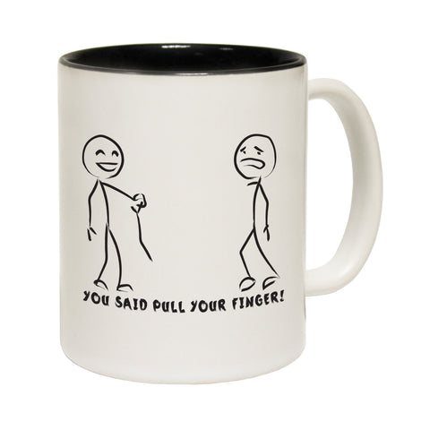 123T Funny Mugs - You Said Pull Your Finger - Coffee Cup