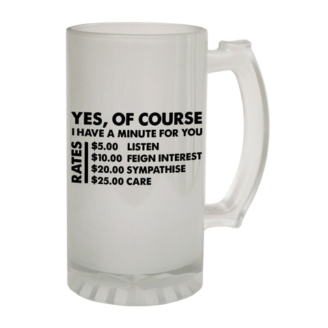 123t Frosted Glass Beer Stein - Yes Of Course Minute Dollars - Funny Novelty Birthday