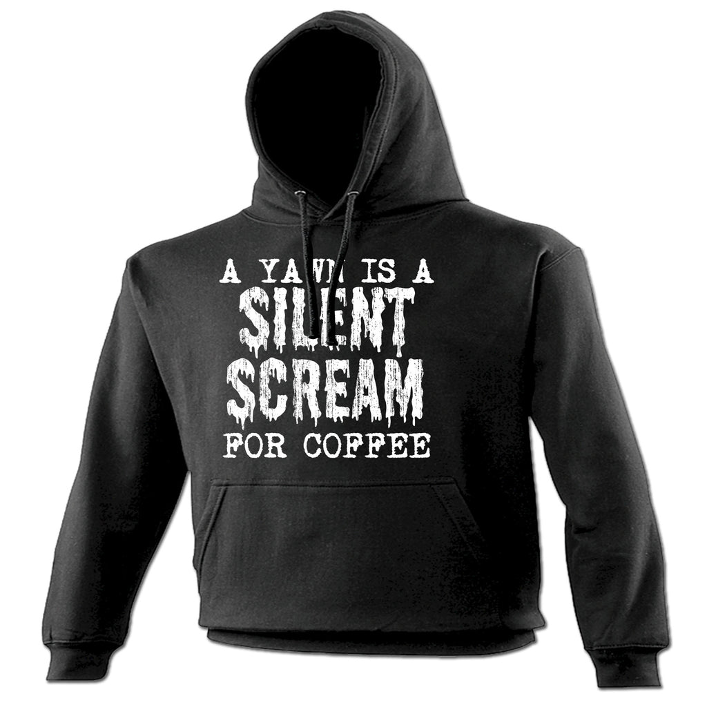 123t A Yawn Is A Silent Scream For Coffee Funny Hoodie - 123t clothing gifts presents