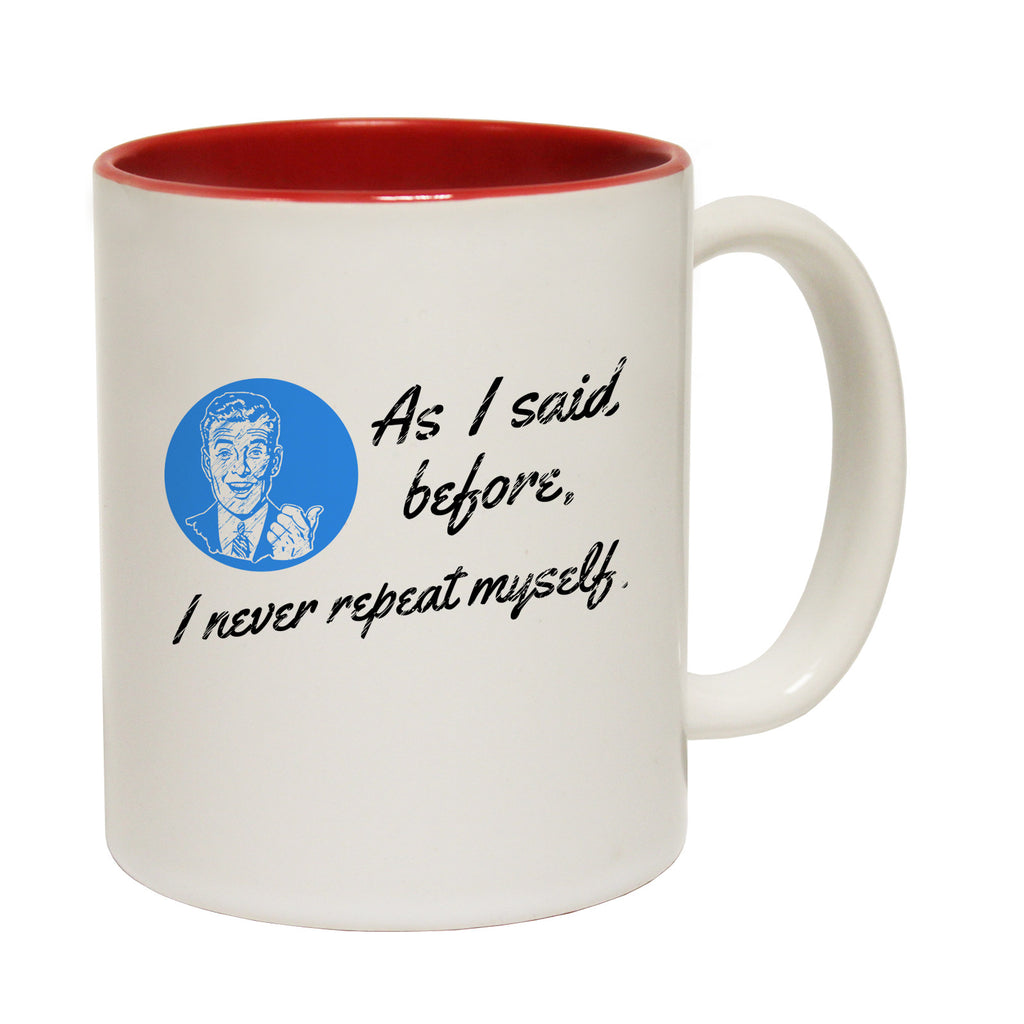 123t As I Said Before I Never Repeat Myself Funny Mug, 123t Mugs