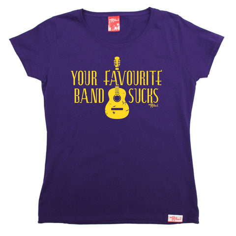 Banned Member Women's Your Favourite Band Sucks Music T-Shirt
