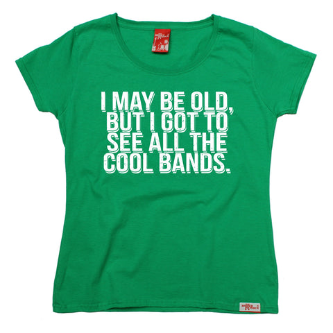Banned Member Women's I May Be Old But I Got To See All The Cool Retro T-Shirt