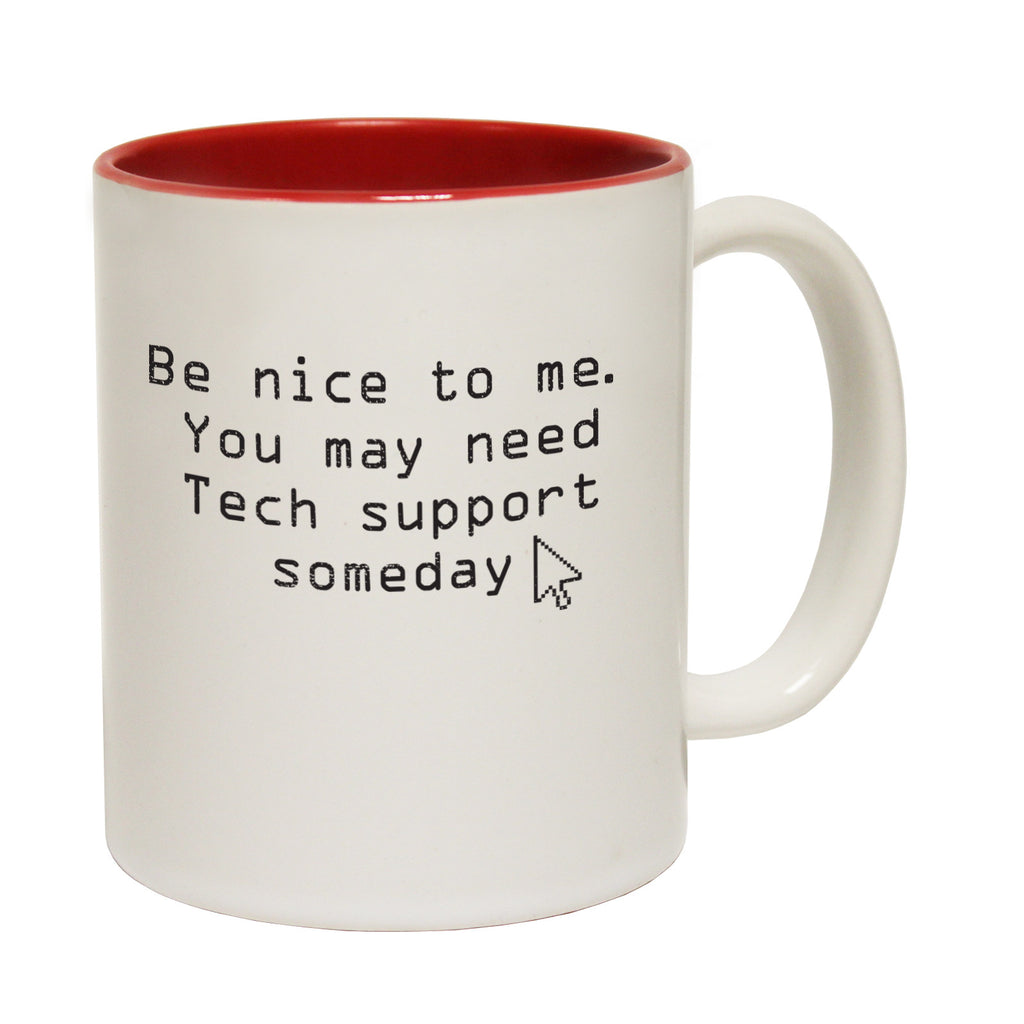 123t Be Nice To Me You May Need Tech Support Someday Funny Mug
