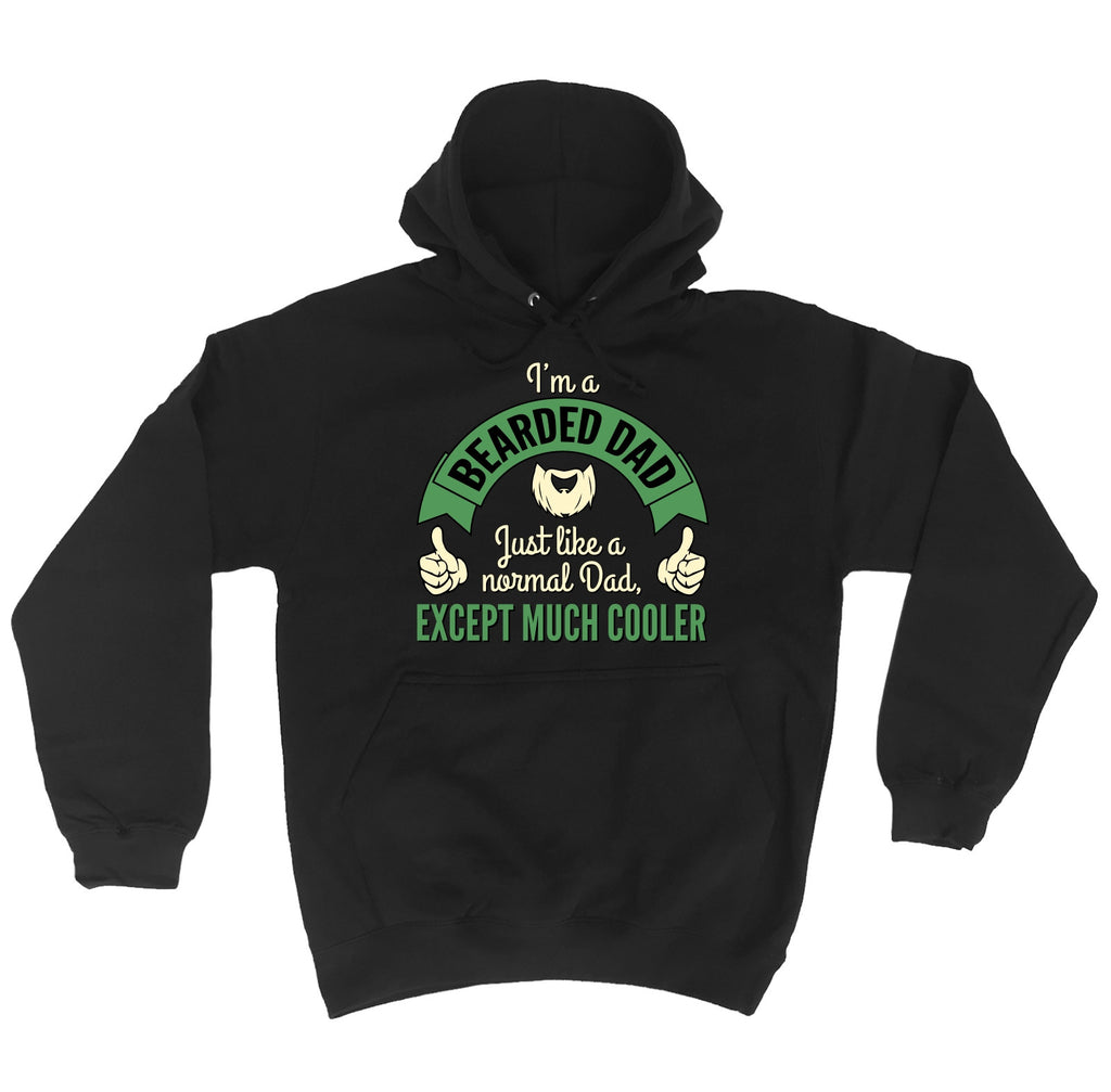 123t I'm A Bearded Dad ... Except Much Cooler Funny Hoodie