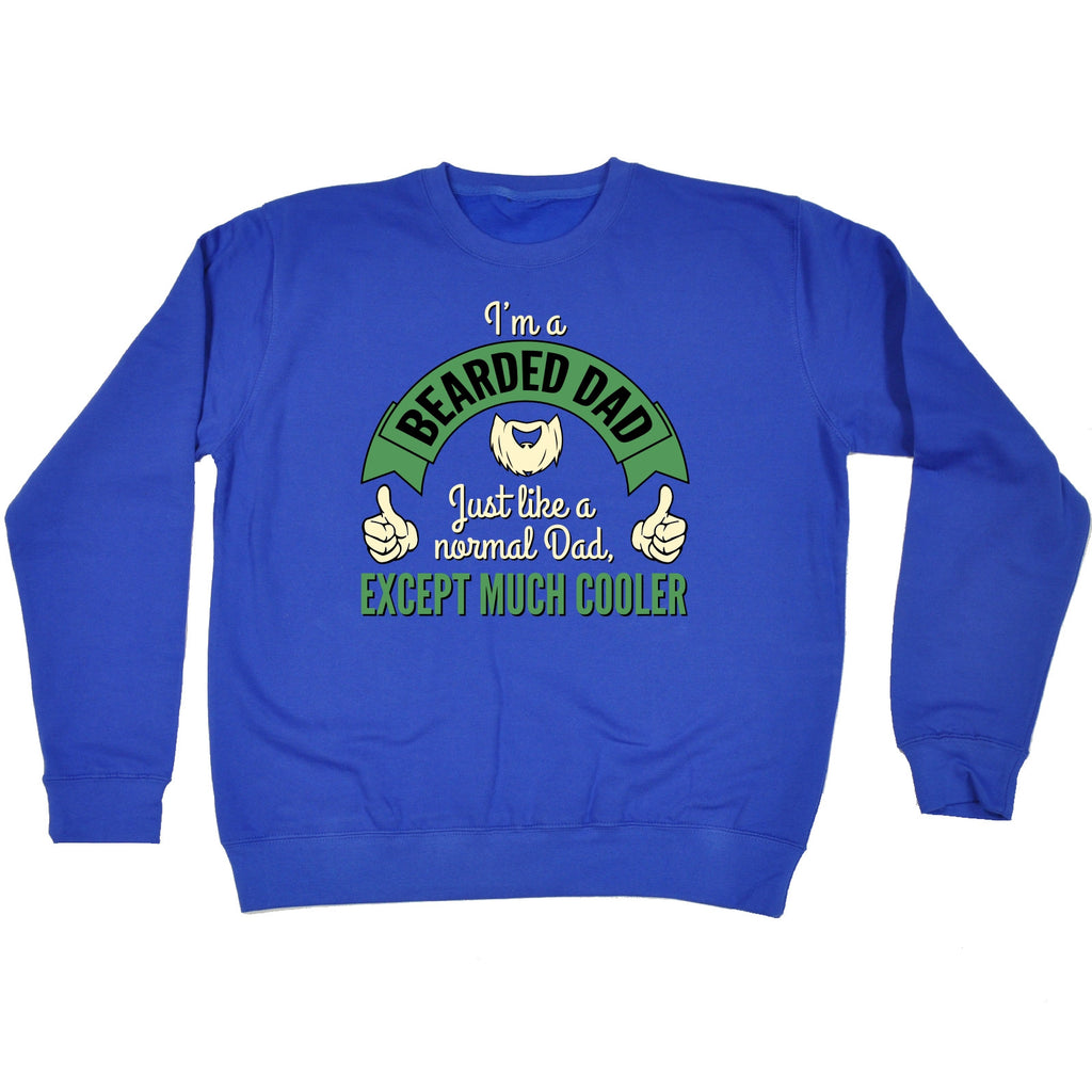 176a79ec0 123t I'm A Bearded Dad ... Except Much Cooler Funny Sweatshirt. Images / 1  / 2 / 3 / 4 ...