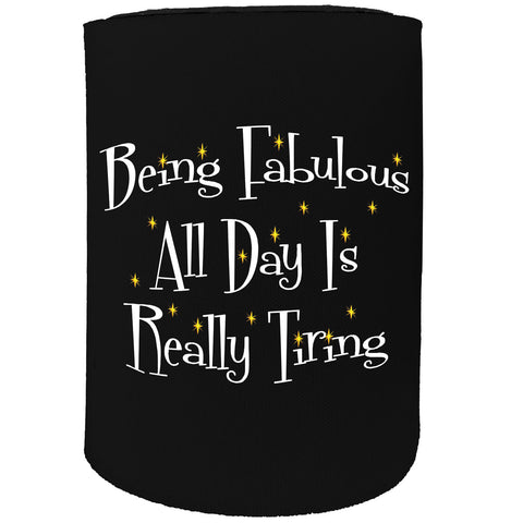 123t Stubby Holder - Being Fabulous Allday - Funny Novelty Birthday Gift Joke Beer Can Bottle