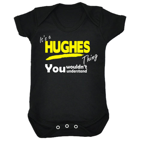 123t Baby It's A Hughes Thing You Wouldn't Understand Funny Babygrow