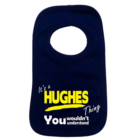 123t Baby It's A Hughes Thing You Wouldn't Understand Funny Baby Bib