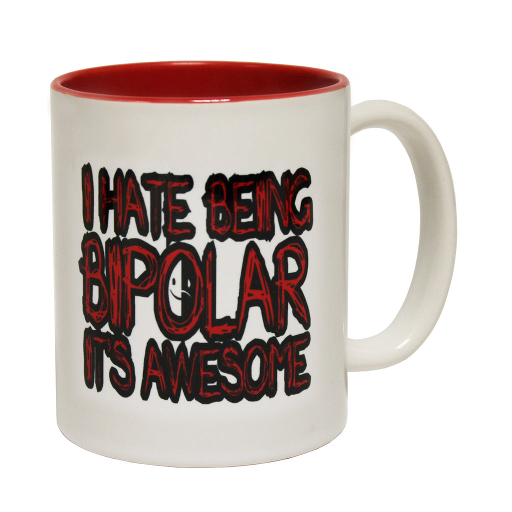 123t I Hate Being Bipolar It's Awesome Funny Mug