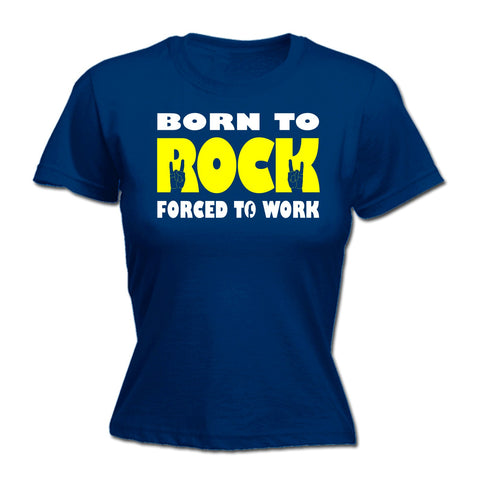 123t Women's Born To Rock Forced To Work Funny T-Shirt