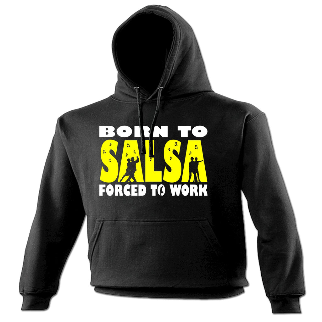 123t Born To Salsa Forced To Work Funny Hoodie