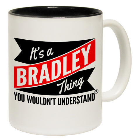 123t New It's A Bradley Thing You Wouldn't Understand Funny Mug, 123t Mugs