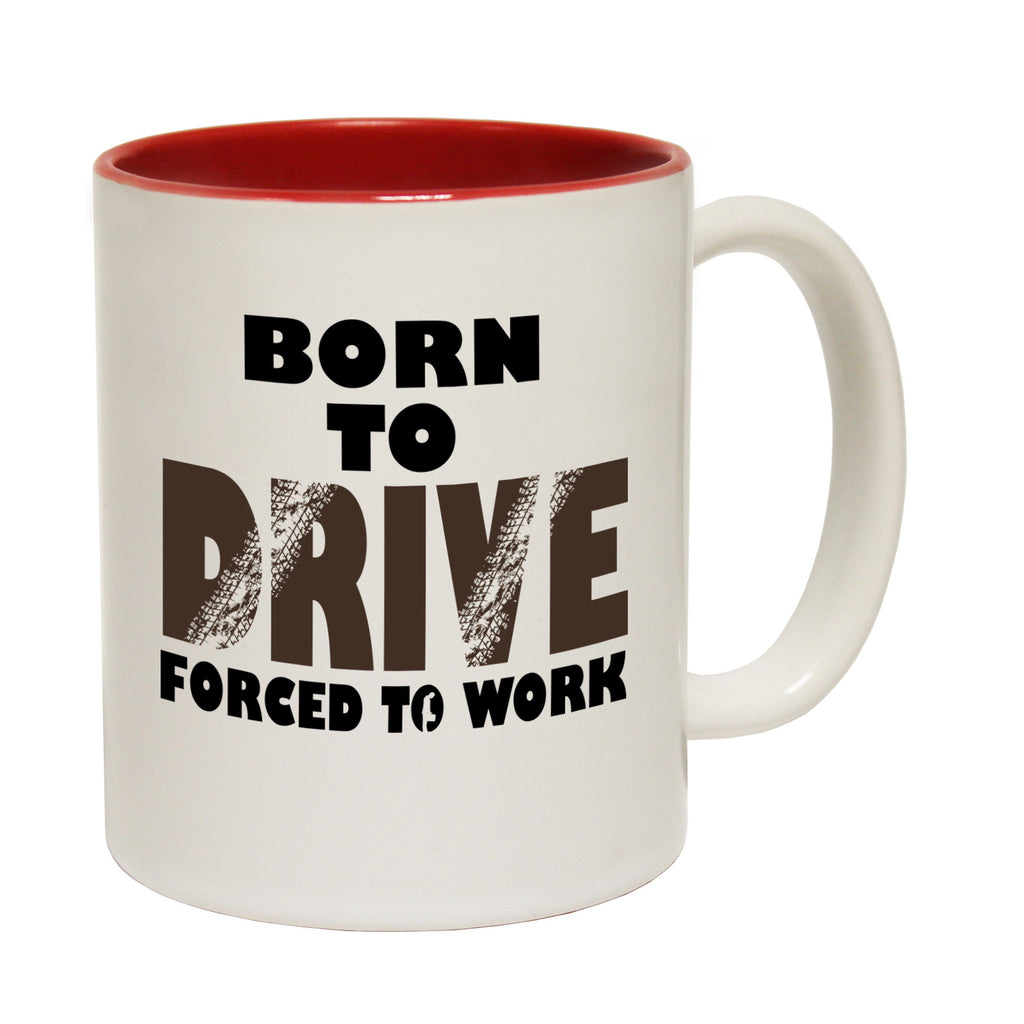 123t Born To Drive Forced To Work Funny Mug