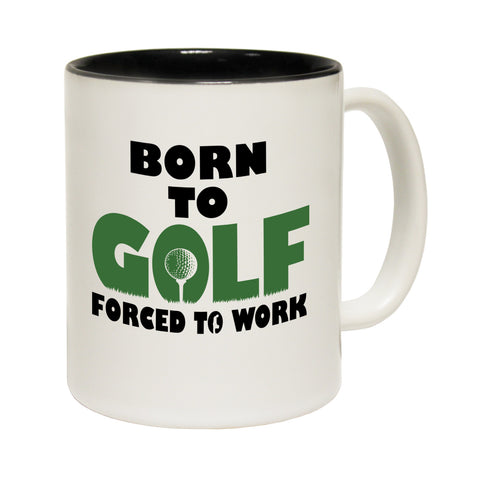 Out Of Bounds Born To Golf Forced To Work Funny Mug