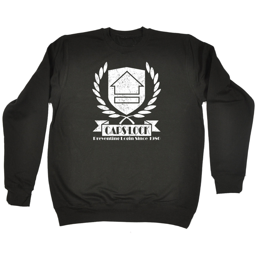 123t Caps Lock Preventing Login Since 1980 Funny Sweatshirt