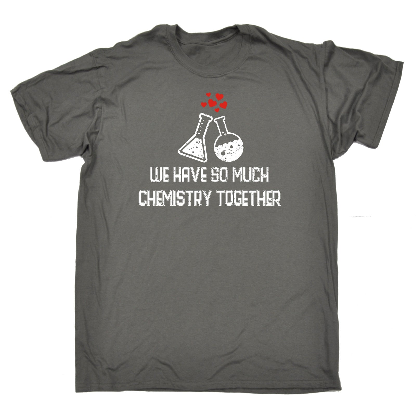 WE HAVE SO MUCH CHEMISTRY TOGETHER T SHIRT