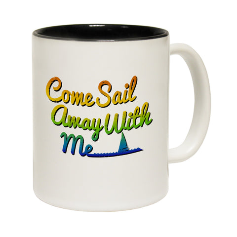 Ocean Bound Come Sail Away With Me Funny Mug
