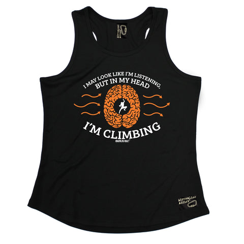 Adrenaline Addict I May Look Like I'm Listening In My Head I'm Rock Climbing Girlie Training Vest