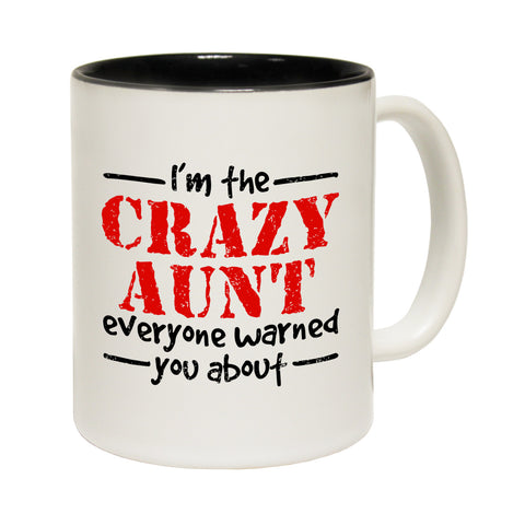123t I'm the Crazy Aunt everyone Warned You About Funny Mug