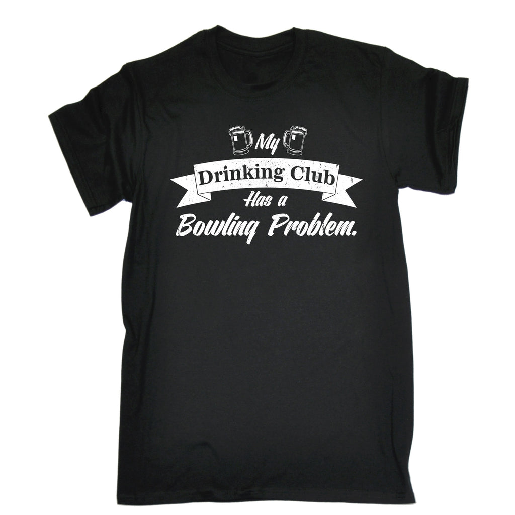 123t Men's My Drinking Club Has A Bowling Problem Funny T-Shirt, 123t