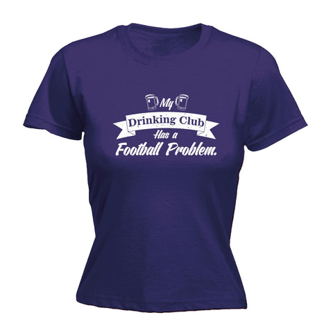 123t Women's My Drinking Club Has A Football Problem Funny T-Shirt