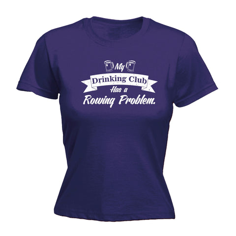 123t Women's My Drinking Club Has A Rowing Problem Funny T-Shirt