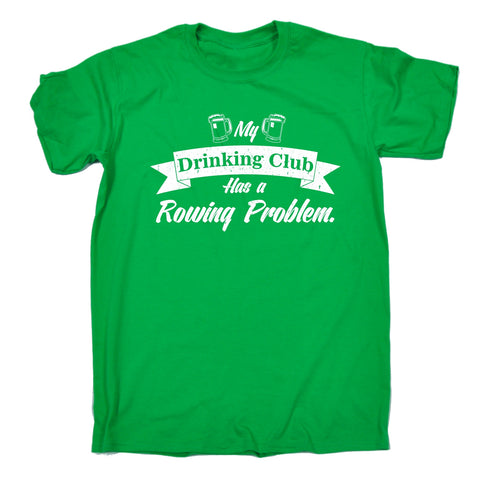 123t Men's My Drinking Club Has A Rowing Problem Funny T-Shirt, 123t