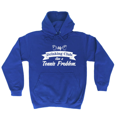 123t My Drinking Club Has A Tennis Problem Funny Hoodie