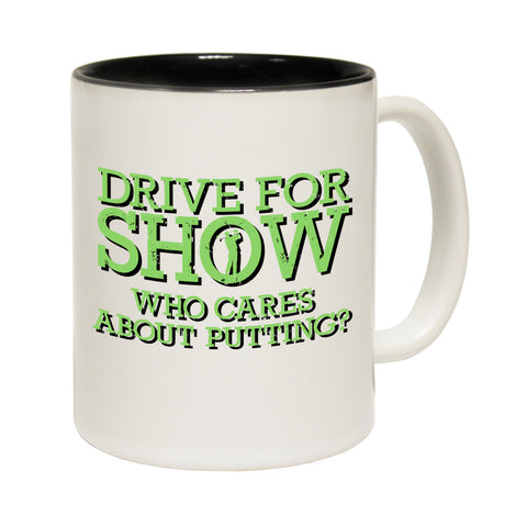 Out Of Bounds Driving For Show Who Cares About Putting Golf Funny Mug