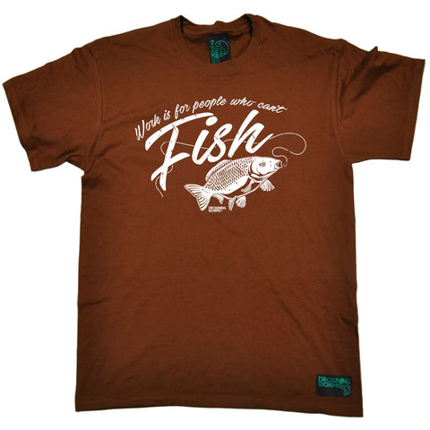 Drowning Worms Men's Work Is For People Who Can't Fish Fishing T-Shirt
