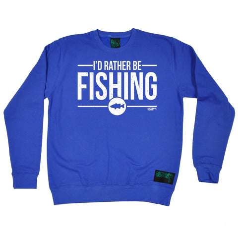 Drowning Worms I'd Rather Be Fishing Sweatshirt