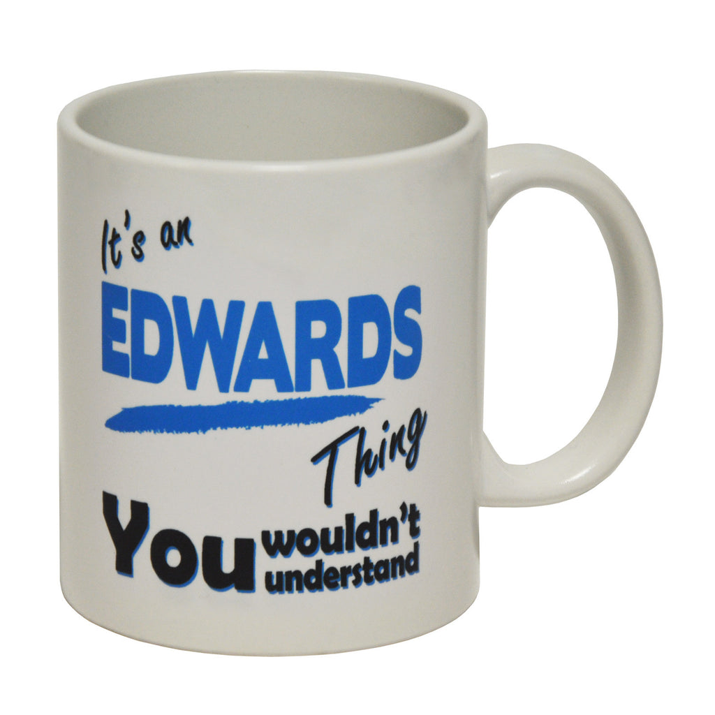 123t It's An Edwards Thing You Wouldn't Understand Funny Mug